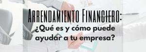 Arrendamiento_Financiero- ¿Qué es y cómo puede ayudar a tu empresa-