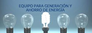 Equipo para Generación y ahorro de energía
