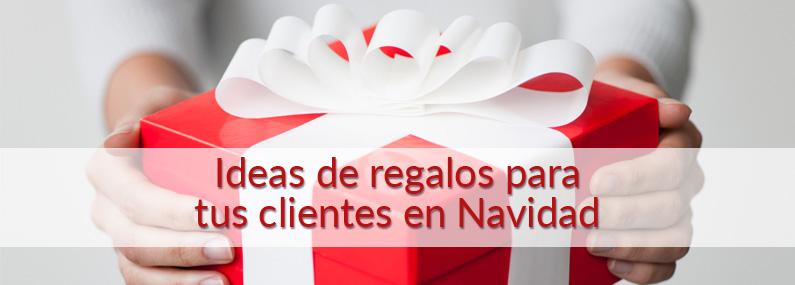 Ideas de regalos para tus clientes en Navidad