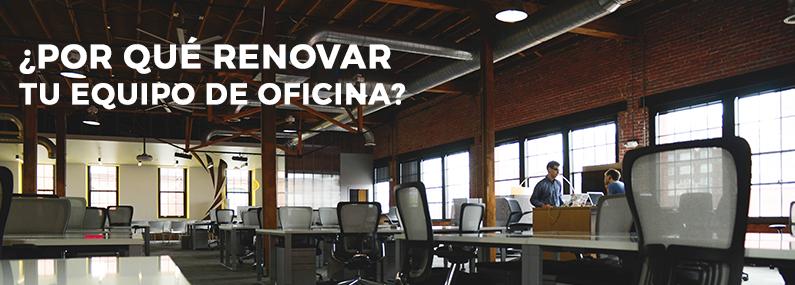 Por qué renovar tu Equipo de Oficina y TI