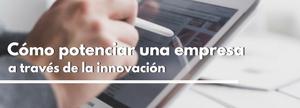 10 cambios clave en la innovación de una empresa